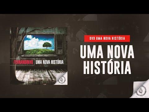 Fernandinho - Uma Nova História (DVD Uma Nova História)