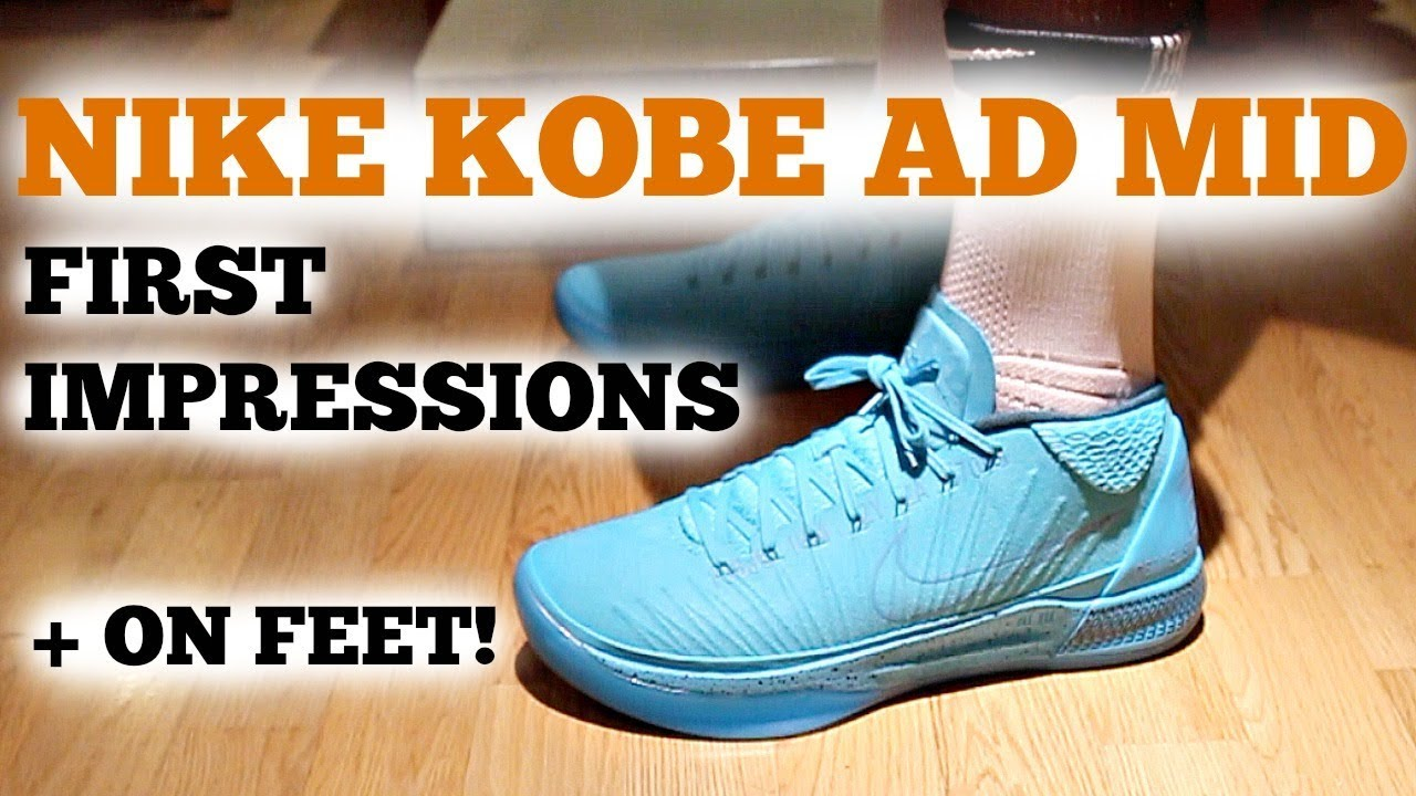 NEW NIKE KOBE AD MID FIRST IMPRESSIONS + ON FEET