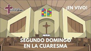 El Segundo Domingo en la Cuaresma, Cristo El Salvador LCMS Del Rio, TX