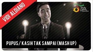 Pupus/ Kasih Tak Sampai (Mash Up) - Vidi Aldiano | Official Video Clip (HD)