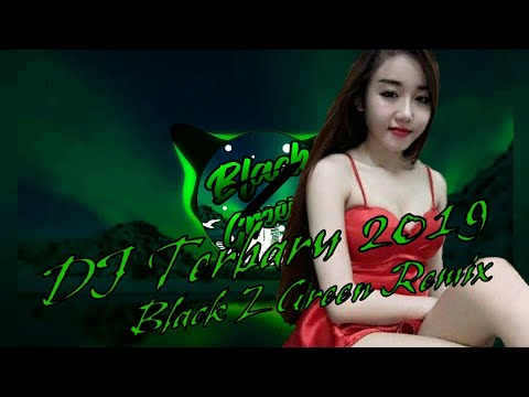 dj-terbaru-2019-black-z-green-remix-official-full-bass