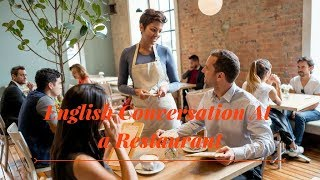 Learn English Conversation At a Restaurant ★ Practice Speaking English Everyday
