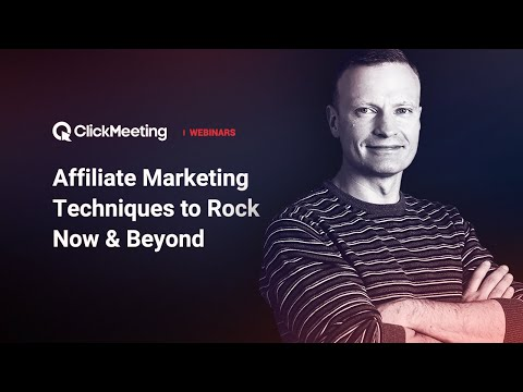 ClickMeeting Webinar: Affiliate Marketing Techniques to Rock 2018 & Beyond