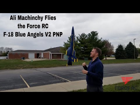 Ali Machinchy Flies the Force RC F-18 Blue Angels V2 PNP