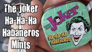 mqdefault The Joker Ha Ha Ha Habaneros Mints Review Inside The