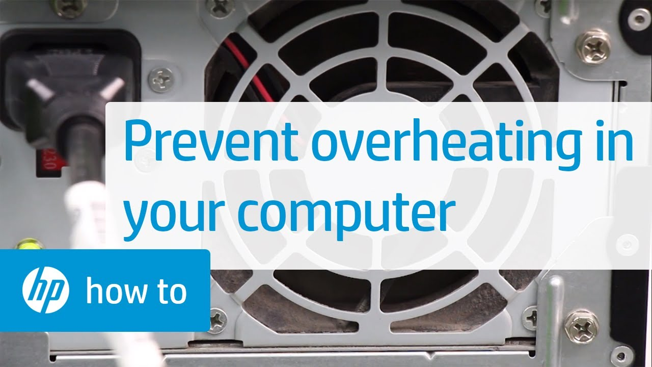 Reducing Heat Inside the Computer to Prevent Overheating | HP Computers | HP
