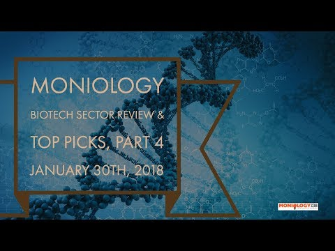 Moniology Biotech Sector Top Picks Part 4 30Jan18