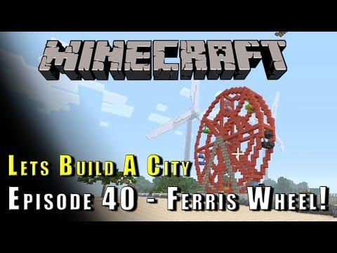Minecraft :: Lets Build A City :: Ferris Wheel :: E40