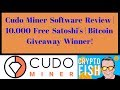 Cudo Miner Software Review -10,000 Free Satoshi's - Bitcoin Giveaway Winner