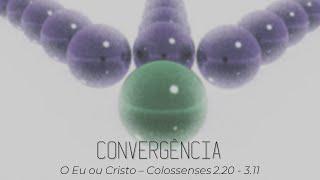 O Eu ou Cristo - Colossenses 2.20-3.11