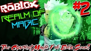 THE CRAZIEST MAGIC I'VE EVER SEEN! | Roblox: Realm of Magic - Episode 2