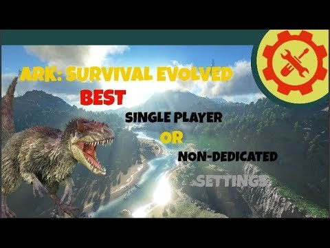 Ark: Survival Evolved Best Boosted Settings (Non-Dedicated and Single  player)