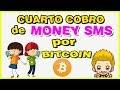 ▶ CUARTO COBRO DE MONEY SMS 2019 💰 ( Comprobante de pago BITCOIN )