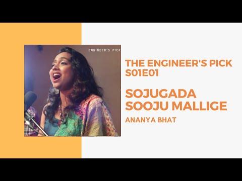 Engineer's Pick | Episode 01| - Sojugada Sooju Mallige | ANANYA BHAT LIVE