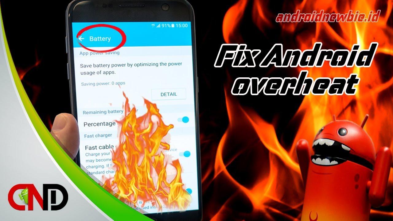Cara Mengatasi Android Yang Cepat Panas Atau Overheat Youtube