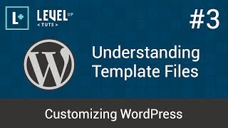 Customizing WordPress #3 - Understanding Template Files