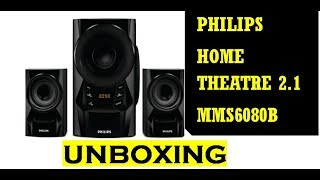 PHILIPS HOME THEATRE 2.1 (MMS6080B) UNBOXING