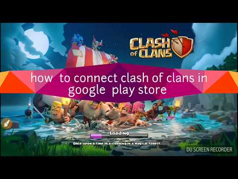 I can't connect clash of clans to google play games in 2017