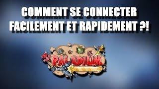 COMMENT SE CONNECTER SUR PALADIUM V.4.6 (Ne plus crash/Ne plus lag...)
