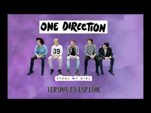 One Direction  Steal my girl Spanish Version