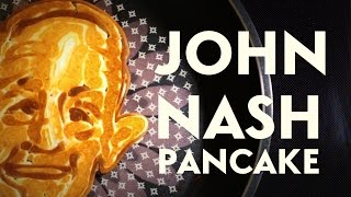 John Nash ...as a pancake