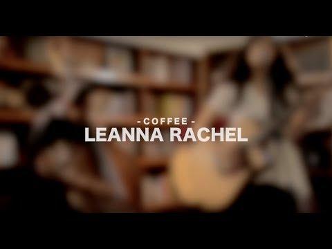 Leanna Rachel - Coffee : Awake and Sing #5