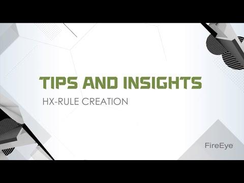 FireEye Tips and Insights Series: HX Rule Creation - YouTube