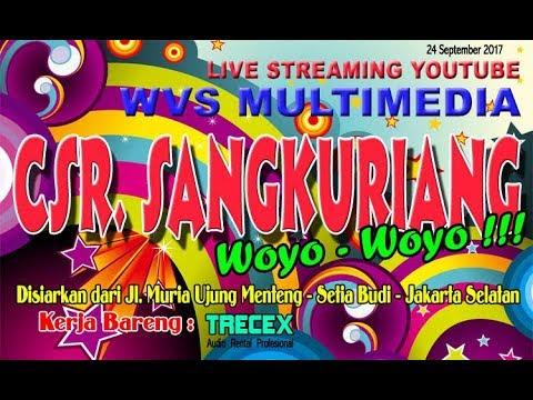 CSR. SANGKURIANG Woyo - Woyo  Live Setia BudI - Jakarta Selatan