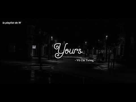 | LYRICS + VIETSUB | Yours - Vũ Cát Tường