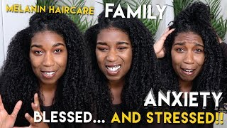 WHAT I'VE BEEN UP TO!? Melanin Haircare Updates, Family, Anxiety Update