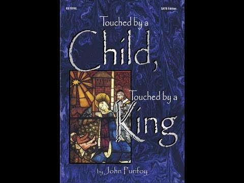 Touched by a Child, Touched by a King (SATB) - John Purifoy
