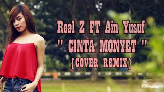 Gambar cover REAL Z - CINTA MONYET (Cover Remix) Ft. AIN YUSUF [prodby. Xelo Record]