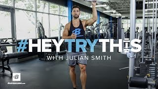 Julian Smith's 4 Unique Exercise Variations  | #HeyTryThis