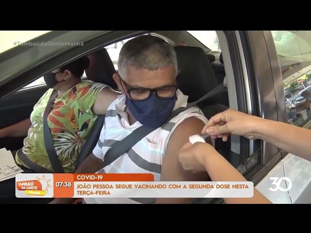 Covid-19: João Pessoa segue vacinando com a segunda dose nesta terça-feira- Tambaú da Gente Manhã