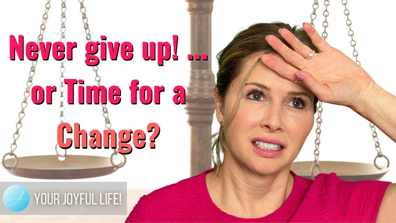 Never give up! ... or Time for a Change?