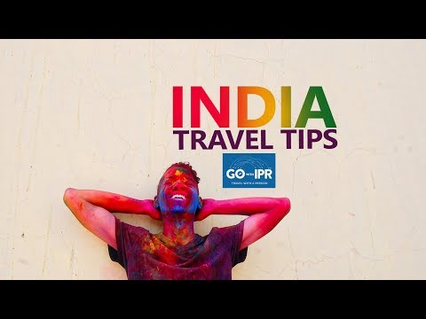 Top Travel Tips for India | GoWithIPR