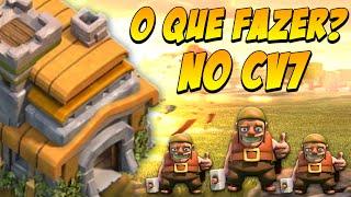 COMO EVOLUIR UMA VILA #4 | CENTRO DE VILA NÍVEL 7 | DICAS PARA INCIANTES | Clash of Clans