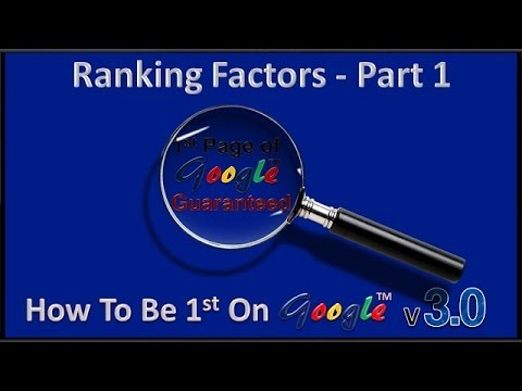 How To Be First On Google – Search Engine Ranking Factors Part 1