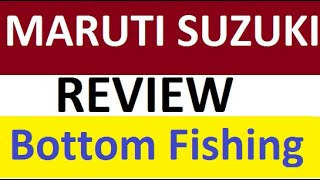 MARUTI SUZUKI Share Price Review on Bottom Fishing