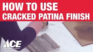 How to Create a Cracked Patina Finish - Ace Hardware