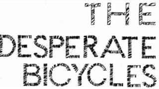 The Desperate Bicycles  -