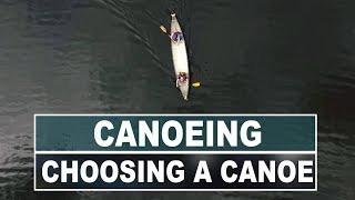 How to Choose the Right Canoe | Comparing Length, Width and Hull Shape