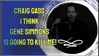 "(EXPLICIT) Craig Gass - ""I Think Gene Simmons Is Going To Kill Me"""