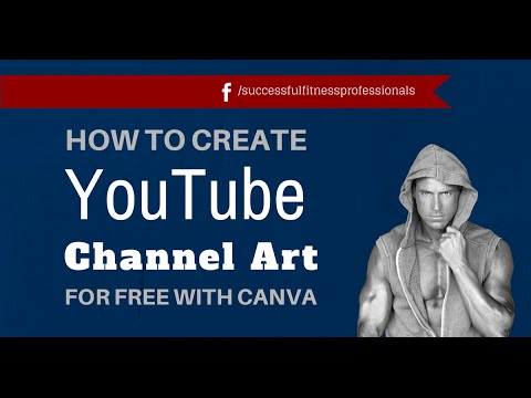 Download how to create youtube channel art for free with canva for