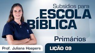 EB | Primários | Lição 09 - Jesus cura dez leprosos | Prof. Juliana Hoepers
