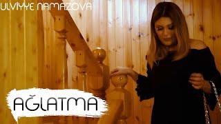 Ülviyyə Namazova   Bir Qadını Ağlatma Official Clip 2019