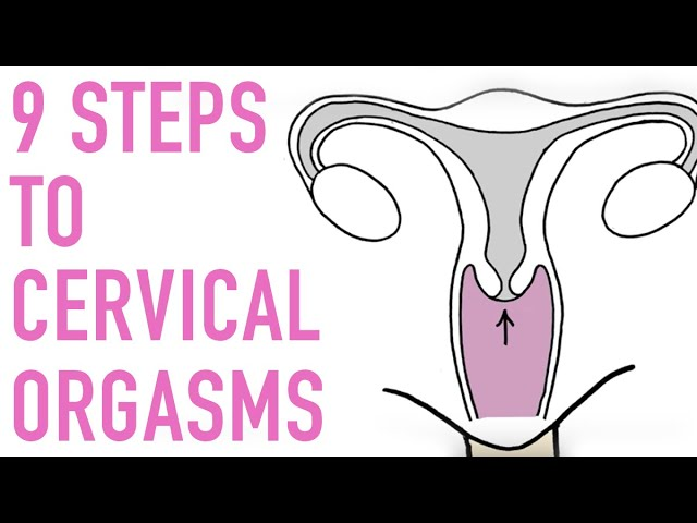 What is cervical orgasm