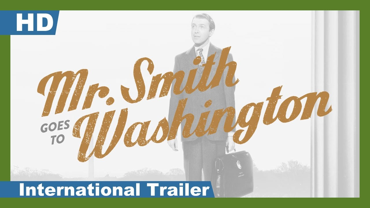 mr smith goes to washington international trailer mr smith goes to washington 1939 international trailer