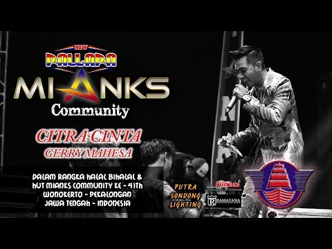CITRA CINTA - GERRY MAHESA NEW PALLAPA - MIANKS COMMUNITY WONOKERTO 2018