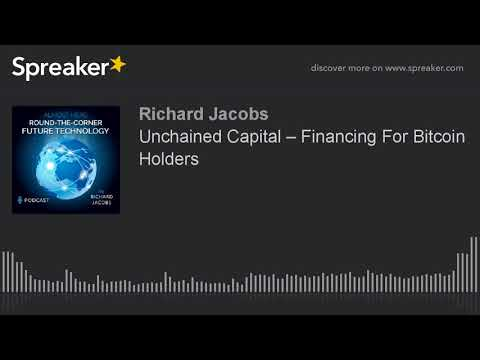Unchained Capital – Financing For Bitcoin Holders
